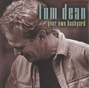 Your Own Backyard CD by Tom Dean